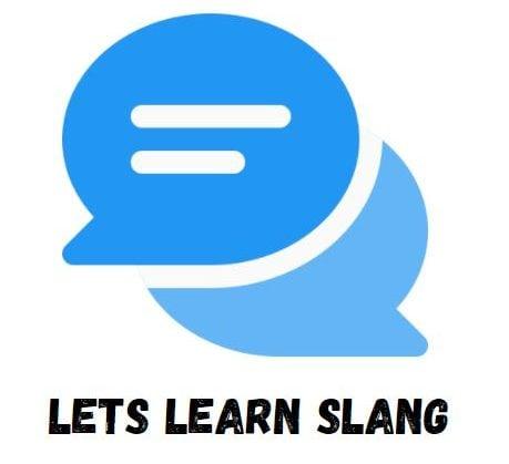 Lets Learn Slang