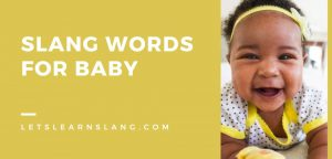 Slang Words for Baby