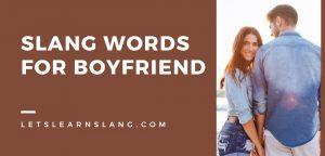 Slang Words for Boyfriend