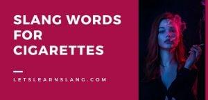 Slang Words for Cigarettes