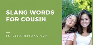 Slang Words for Cousin