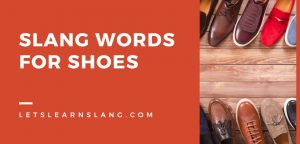 Slang Words for Shoes