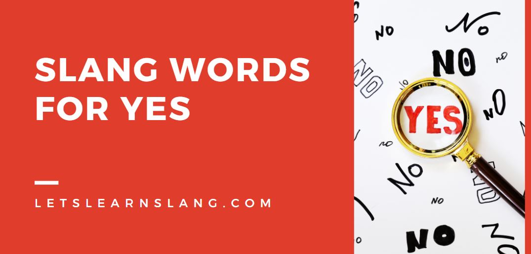 Slang Words for Yes