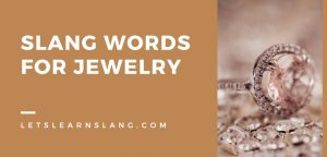 Slang Words for Jewelry
