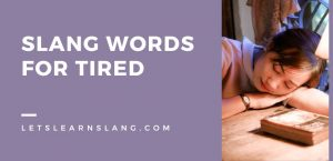 Slang Words for Tired