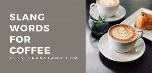 slang words for coffee