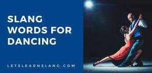 slang for dancing