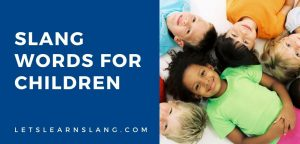slang words for children