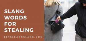 slang for stealing