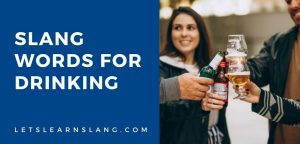 slang words for drinking