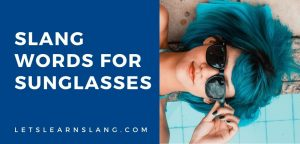 slang words for sunglasses