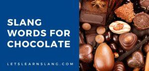 slang words for chocolate