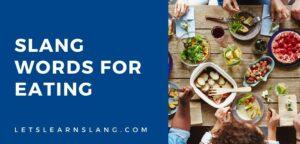 slang words for eat