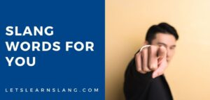 slang words for you