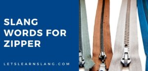 slang words for zipper