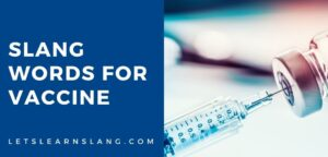 slang words for vaccine