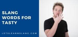 slang words for tasty