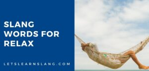 slang words for relax