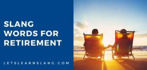slang words for retirement
