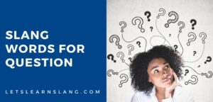 slang words for question